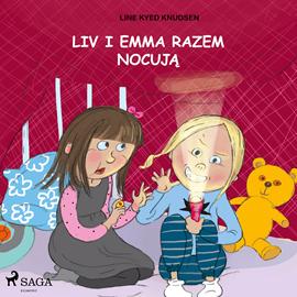 okładka Liv i Emma: Liv i Emma razem nocują, Audiobook | Kyed Knudsen Line