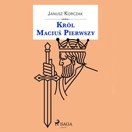okładka Król Maciuś Pierwszyaudiobook   MP3   Janusz Korczak