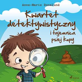 okładka Kwartet Detektywistyczny i tajemnica psiej kupy, Audiobook   Donslund Anne-Marie