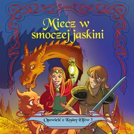 okładka Opowieść z Krainy Elfów 3. Miecz w smoczej jaskini, Audiobook   Gotthardt Peter