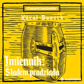 okładka Imiennik: Śladem pradziada, Audiobook | Bunsch Karol