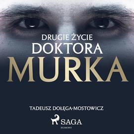 okładka Drugie życie doktora Murkaaudiobook | MP3 | Tadeusz Dołęga-Mostowicz