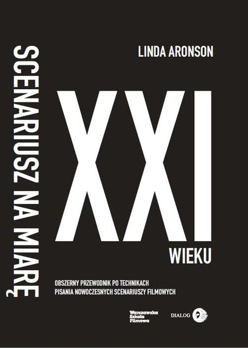 okładka Scenariusz na miarę XXI wieku, Książka | Aronson Linda