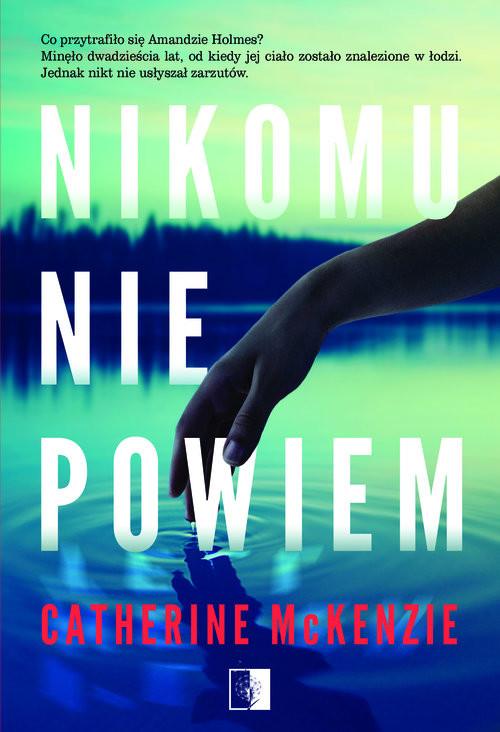 okładka Nikomu nie powiem, Książka | McKenzie Catherine