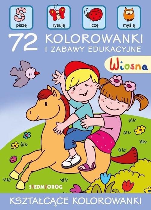 okładka Wiosna 72 kolorowanki i zabawy edukacyjne, Książka |