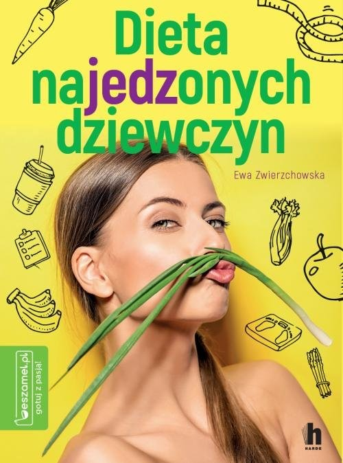okładka Dieta najedzonych dziewczyn, Książka | Zwierzchowska Ewa