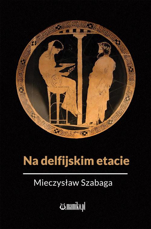 okładka Na delfijskim etacie, Książka | Szabaga Mieczysław