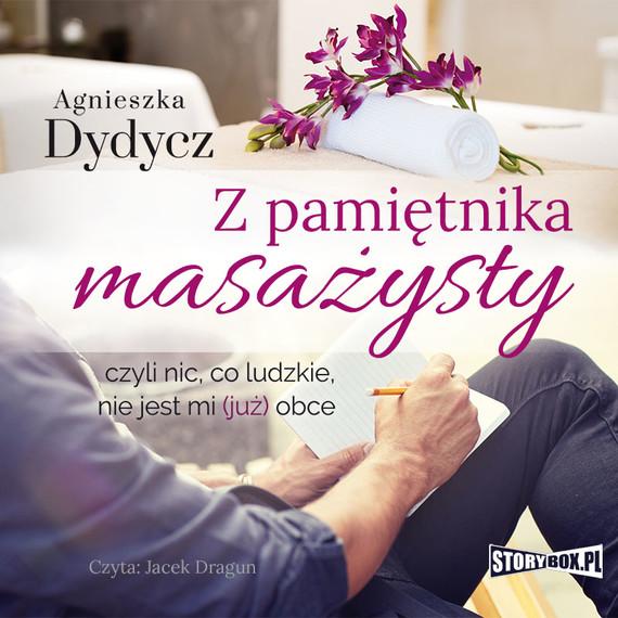 okładka Z pamiętnika masażysty, czyli nic, co ludzkie, nie jest mi (już) obce, Audiobook | Agnieszka Dydycz