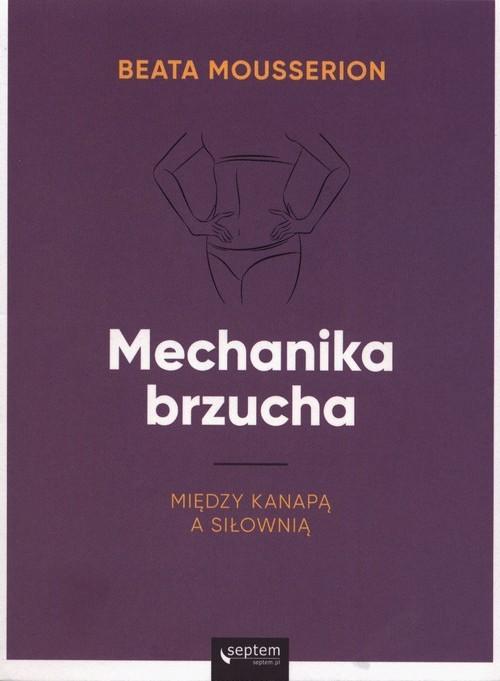 okładka Mechanika brzucha Między kanapą a siłownią, Książka | Mousserion Beata