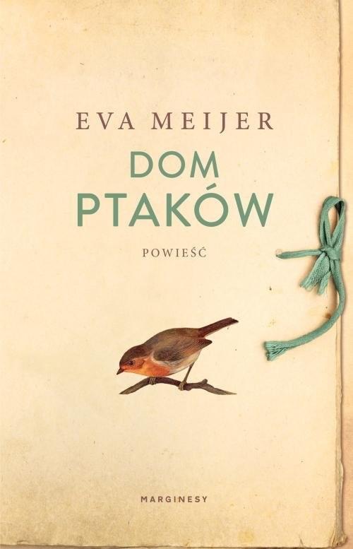 okładka Dom ptaków, Książka | Meijer Eva