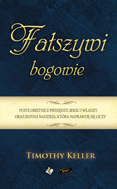 okładka Fałszywi bogowie, Książka | Keller Timothy