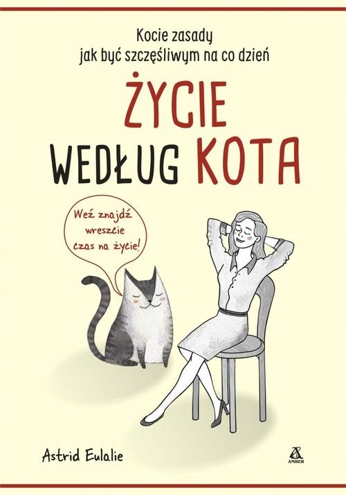 okładka Życie według kota, Książka   Eulalie Astrid
