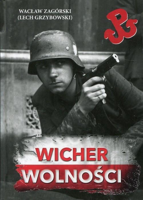 okładka Wicher wolnościksiążka |  | Zagórski Wacław, Lech Grzybowski