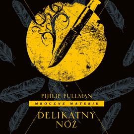 okładka Delikatny nóż, Audiobook | Philip Pullman