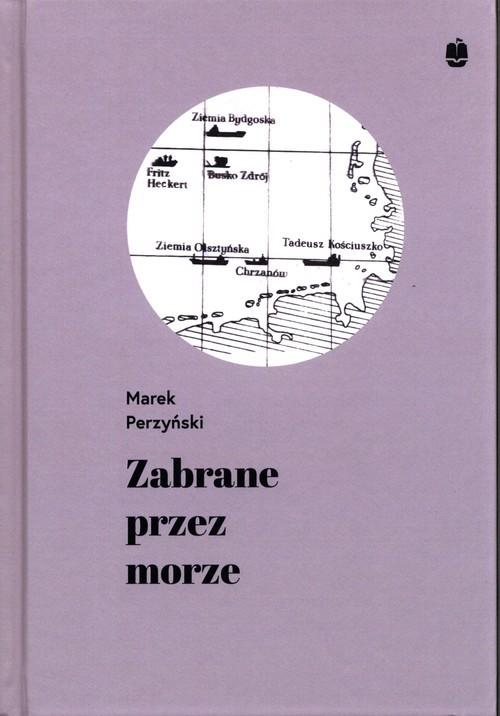 okładka Zabrane przrez morze, Książka | Perzyński Marek