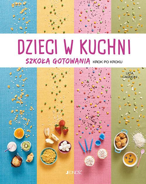 okładka Dzieci w kuchni Szkoła gotowania krok po kroku, Książka | Licia Cagnoni