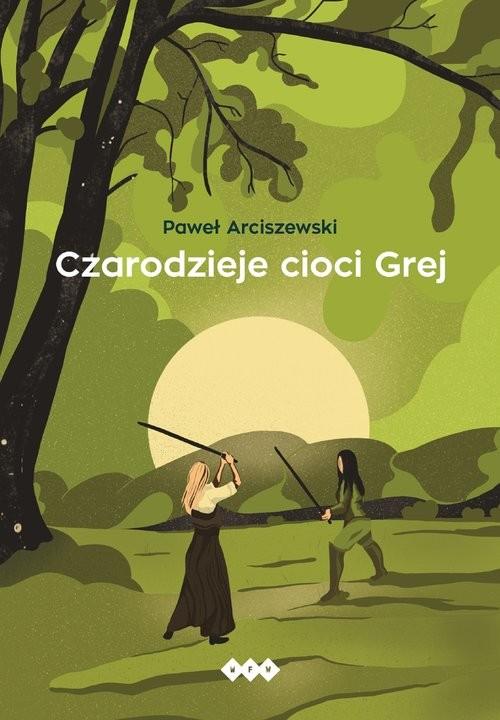 okładka Czarodzieje Cioci Grej, Książka | Paweł  Arciszewski