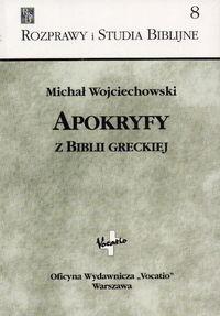 okładka Apokryfy z Biblii greckiej, Książka | Michał Wojciechowski