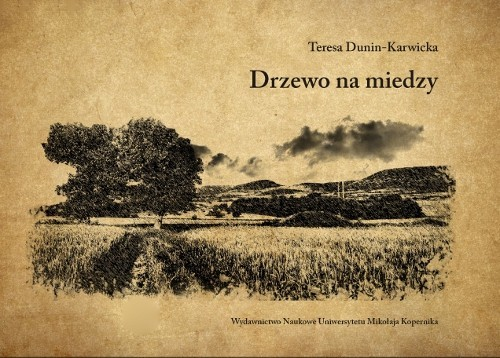 okładka Drzewo na miedzy, Książka | Dunin-Karwicka Teresa