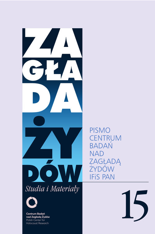 okładka Zagłada Żydów. Studia i Materiały nr 15 R.2019 Pismo Centrum Badań nad Zagładą Żydów, Książka | nacz. Dariusz Libionka Red.