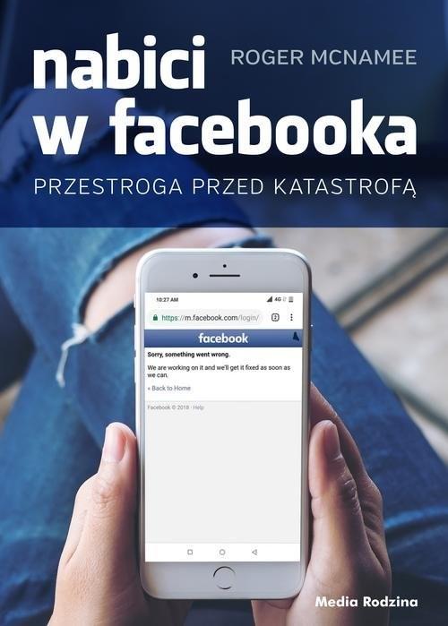 okładka Nabici w Facebooka Przestroga przed katastrofą, Książka | McNamee Roger