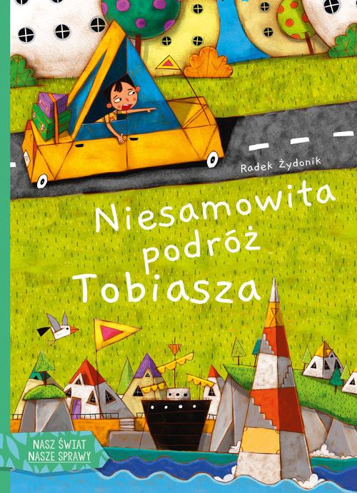 okładka Niesamowita podróż Tobiasza, Książka   Żydonik Radek