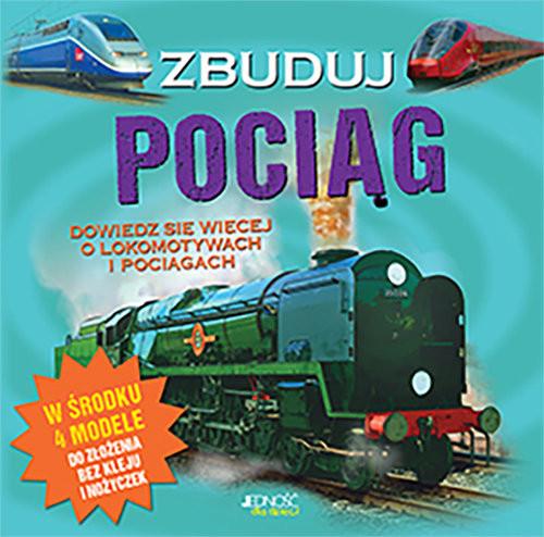 okładka Zbuduj pociąg, Książka   Joe (tekst) Fullman, Mat (ilustracje) Edwards, David (modele) Woodroffe