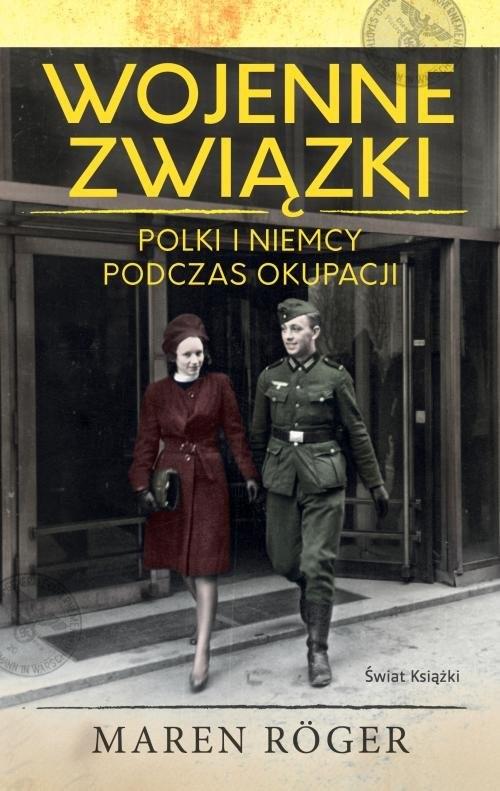 okładka Wojenne związki Polki i Niemcy podczas okupacji, Książka | Roger Maren
