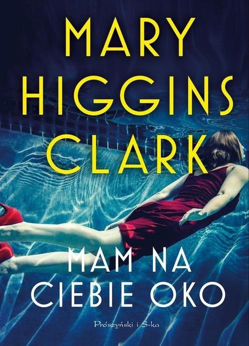 okładka Mam na ciebie oko, Książka | Clark Mary Higgins