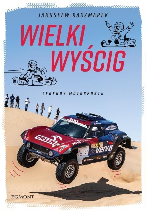 okładka Wielki Wyścig Legendy motosportu, Książka | Jarosław Kaczmarek