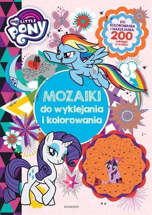 okładka My Little Pony Mozaiki do wyklejania i kolorowania, Książka | null null