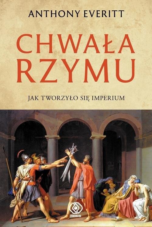 okładka Chwała Rzymu, Książka | Anthony Everitt