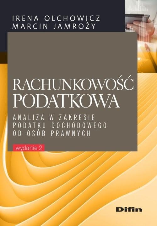 okładka Rachunkowość podatkowa Analiza w zakresie podatku dochodowego od osób prawnych, Książka | Irena Olchowicz, Marcin Jamroży