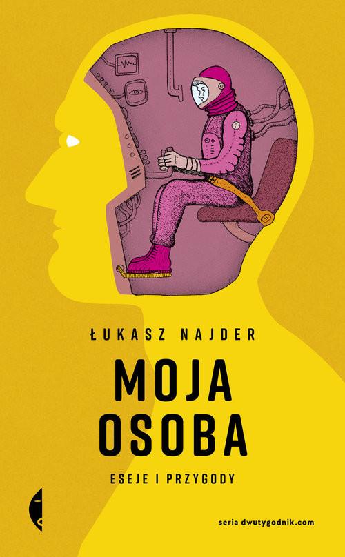 okładka Moja osoba Eseje i przygody, Książka | Łukasz Najder