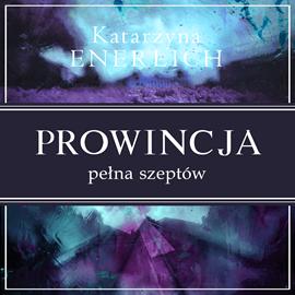 okładka Prowincja pełna szeptów, Audiobook | Katarzyna Enerlich
