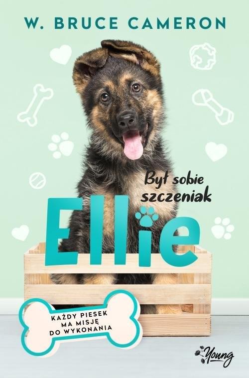 okładka Był sobie szczeniak Ellie, Książka | W. Bruce Cameron