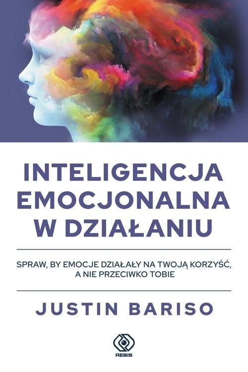 okładka Inteligencja emocjonalna w działaniu, Książka | Bariso Justin