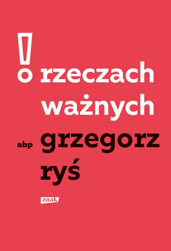 okładka O rzeczach ważnych, Książka | Ryś Grzegorz