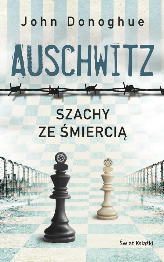 okładka Auschwitz. Szachy ze śmiercią, Książka | Donoghue John