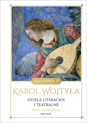 okładka Dzieła literackie i teatralne. Tom I Juwenilia (1938-1946), Książka | Karol Wojtyła