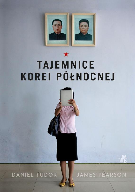 okładka Tajemnice Korei Północnej , Książka | Tudor  James Pearson Daniel
