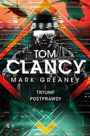 okładka Tryumf postprawdy, Książka | Tom Clancy, Mark Greaney