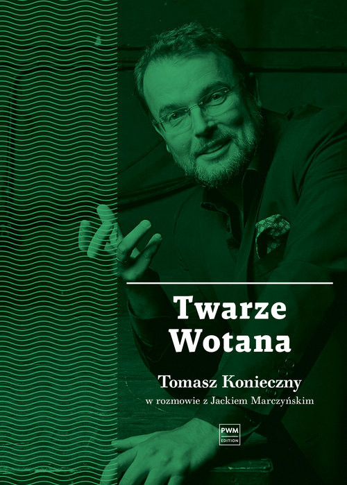 okładka Twarze Wotana. Tomasz Konieczny w rozmowie z Jackiem Marczyńskim, Książka | Jacek Marczyński
