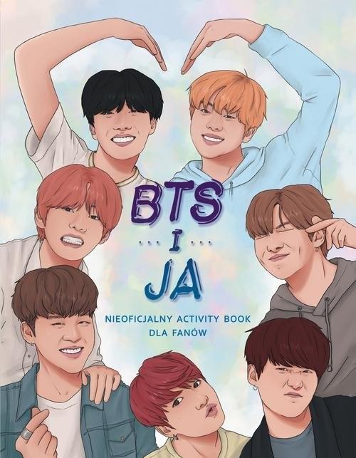 okładka BTS i ja. Nieoficjalny activity book dla fanów , Książka | Becca Wright