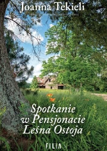 okładka Spotkanie w Pensjonacie Leśna Ostoja , Książka | Tekieli Joanna