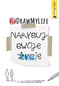 okładka Draw My Life. Narysuj swoje życie, Książka |
