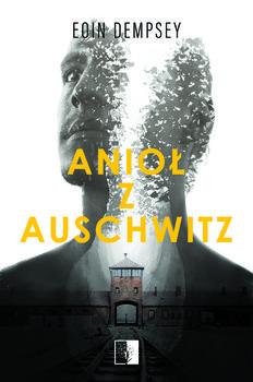 okładka Anioł z Auschwitz , Książka | Dempsey Eoin