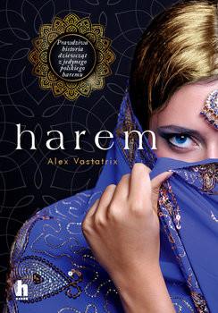okładka Harem. Pierwsza opowieść o polskim haremie, Książka | Vastatrix Alex