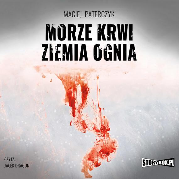 okładka Morze krwi, ziemia ogniaaudiobook   MP3   Maciej Paterczyk