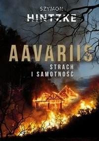 okładka Aavariis. Strach i samotność, Książka   Hintzke Szymon